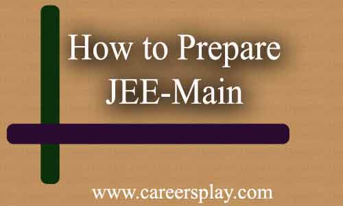 tips for how to prepare for JEE-Mains.