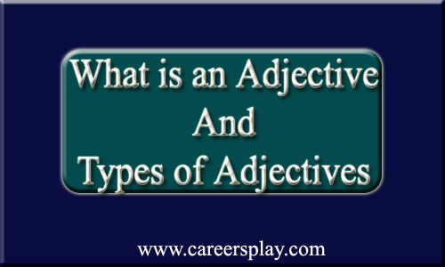 What Is An Adjective And Types Of Adjectives With Example