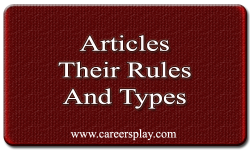 Articles in English Grammar, types and their rules