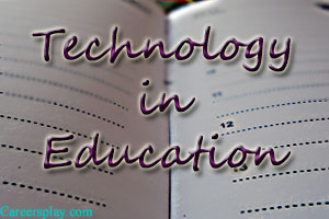 Uses and importance of technology in education